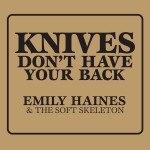 Emily Haines & The Soft Skeleton - Knives Don't Have Your Back