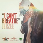 Jerzee - I Can't Breathe