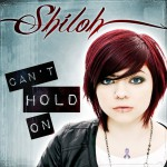 Shiloh - Can't Hold On
