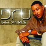 Dru - She Can Ride