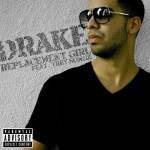 Drake - Replacement Girl